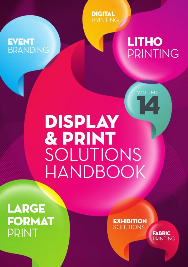 DIGITAL PRINTING  EVENT BRANDING  LITHO PRINTING VOLUME  DISPLAY & PRINT SOLUTIONS HANDBOOK LARGE FORMAT PRINT  EXHIBITION...