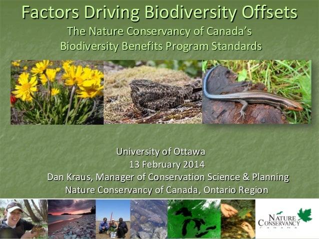 Factors Driving Biodiversity Offsets The Nature Conservancy of Canada's Biodiversity Benefits Program Standards  Universit...