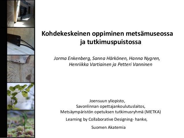 Kohdekeskeinen oppiminen metsämuseossa ja tutkimuspuistossa