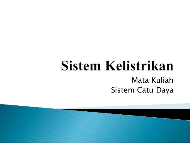 Sistem Catu Daya (SCD) BAB 1. Sistem Kelistrikan