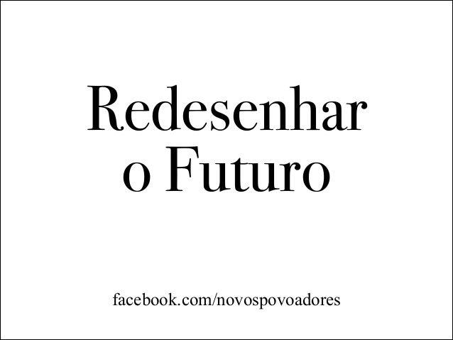 facebook.com/novospovoadores Redesenhar  o Futuro