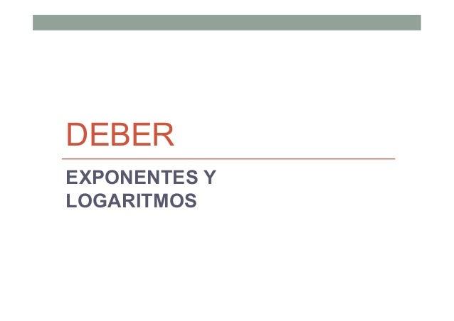 DEBER EXPONENTES Y LOGARITMOS