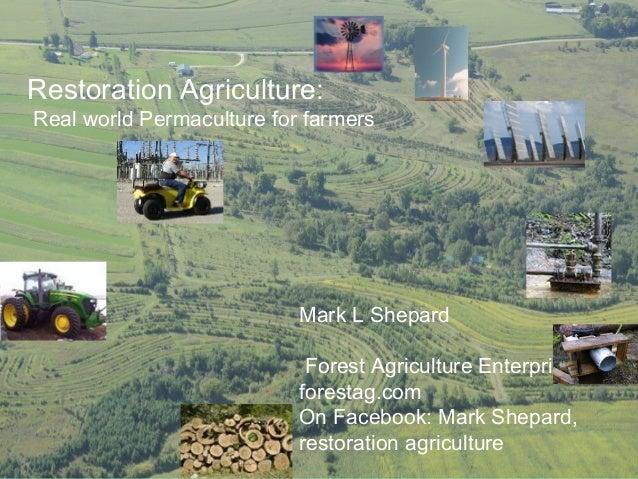 Mark L Shepard Forest Agriculture Enterprises forestag.com On Facebook: Mark Shepard, restoration agriculture Restoration ...