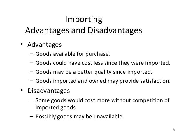 advantages and disadvantages of import and export fashion industry The textile and clothing industry: adjusting to the  that industry generates us$479 billion in world exports  negative export growth rates of clothing from.