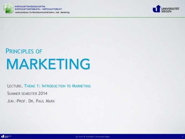 1. Principles of Marketing - SS2014 - University of Siegen - Paul Marx: Chapter1. Introduction to Marketing