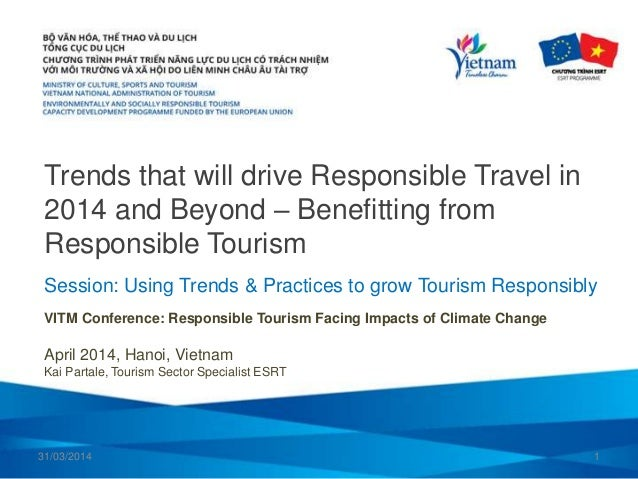 Trends that will drive Responsible Travel in 2014 and Beyond – Benefitting from Responsible Tourism VITM Conference: Respo...