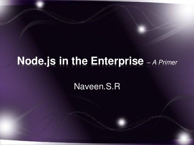 Node.js In The Enterprise - A Primer