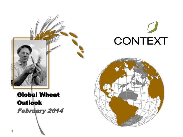 Global Wheat Outlook February 2014 1