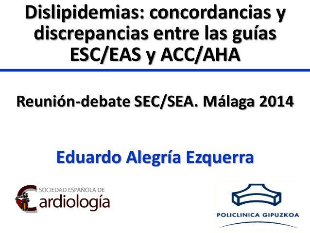 Dislipidemias: concordancias y discrepancias entre las guías ESC/EAS y ACC/AHA