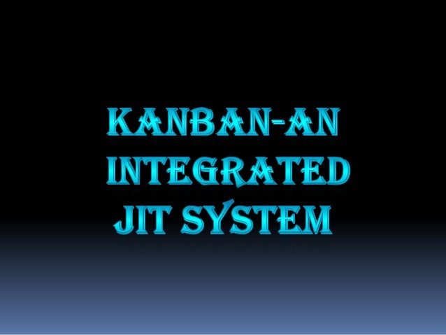  Introduction  JIT philosophy • Elements of JIT • Functioning of JIT • Objective of JIT • Capacity utilization of JIT • ...