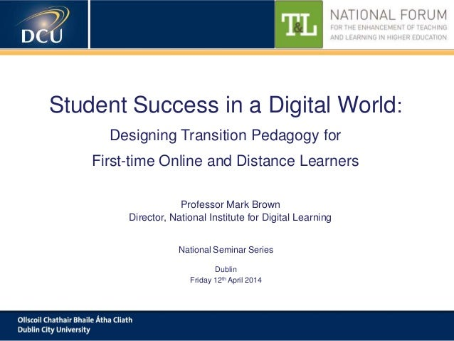 Student Success in a Digital World: Designing Transition Pedagogy for First-time Online and Distance Learners
