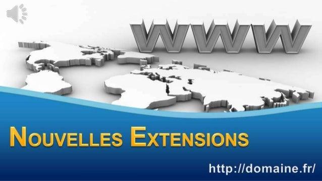 Nouvelles Extensions