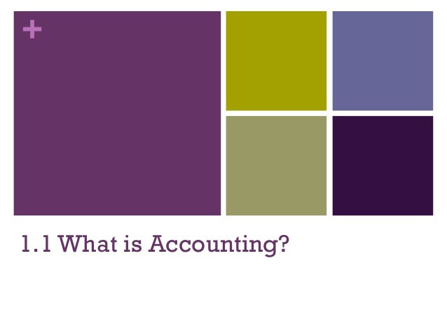 + 1.1 What is Accounting?