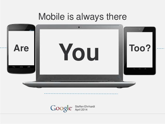 Mobile - are you there? Steffen Ehrhardt for ROCKIT Performance Marketing
