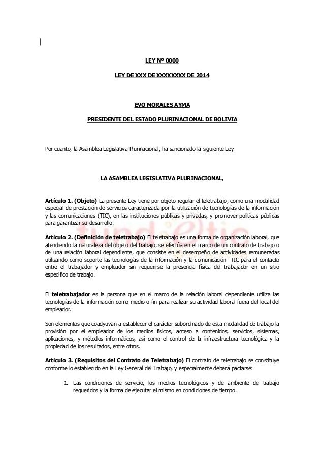 LEY Nº 0000 LEY DE XXX DE XXXXXXXX DE 2014 EVO MORALES AYMA PRESIDENTE DEL ESTADO PLURINACIONAL DE BOLIVIA Por cuanto, la ...