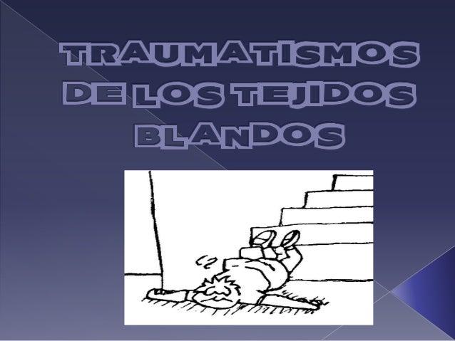1.2 grupo4 traumatismos_de_los_tejidos_blandos