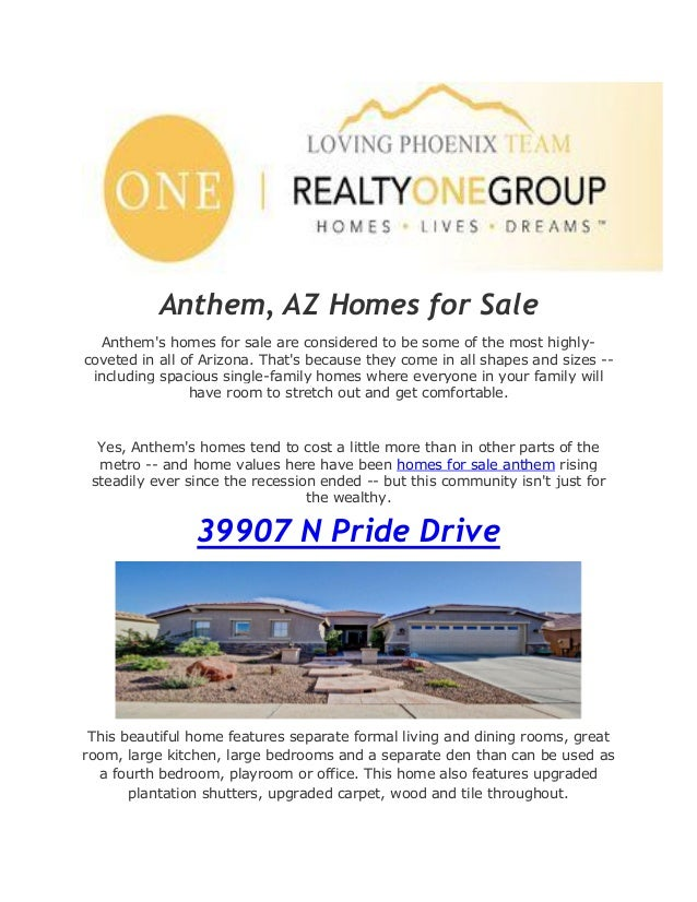 Anthem, AZ Homes for Sale Anthem's homes for sale are considered to be some of the most highly- coveted in all of Arizona....