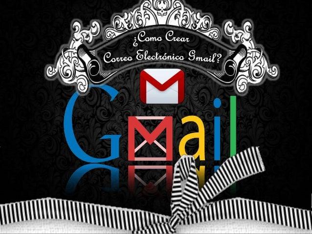 Como crear Correo electronico Gmail