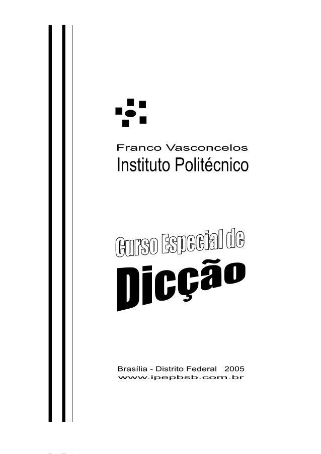 INSTITUTO POLITÉCNICO - www.ipepbsb.com.br - BRASÍLIA - DF 2 © Instituto Politécnico 2000 - © Franco Vasconcelos 1999 INTR...