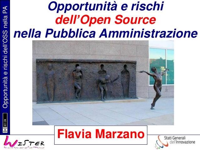 Opportunitàerischidell'OSSnellaPA Flavia Marzano Opportunità e rischi dell'Open Source nella Pubblica Amministrazione Flav...