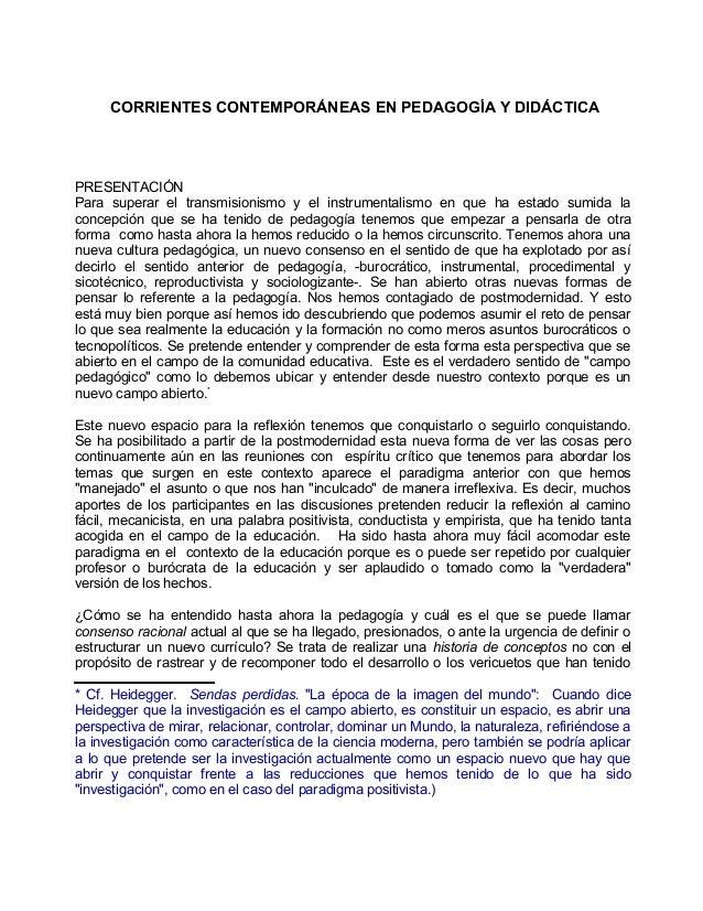 CORRIENTES CONTEMPORÁNEAS EN PEDAGOGÍA Y DIDÁCTICA PRESENTACIÓN Para superar el transmisionismo y el instrumentalismo en q...