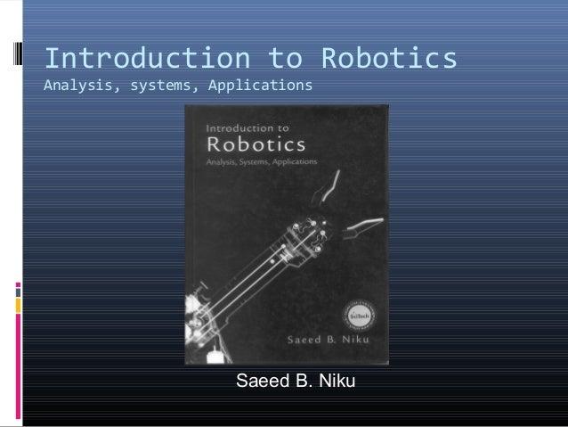 Introduction to Robotics Analysis, systems, Applications Saeed B. Niku