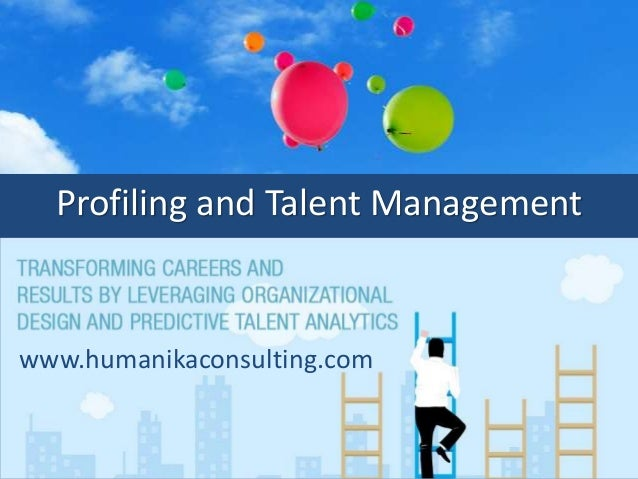 Profiling and talent management