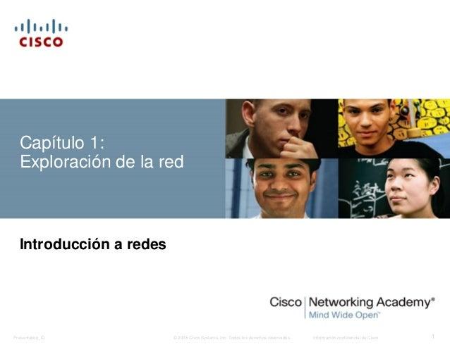 Capítulo 1:  Exploración de la red  Introducción a redes  © 2008 Cisco Systems, Inc. Todos los derechos reservados. Inform...