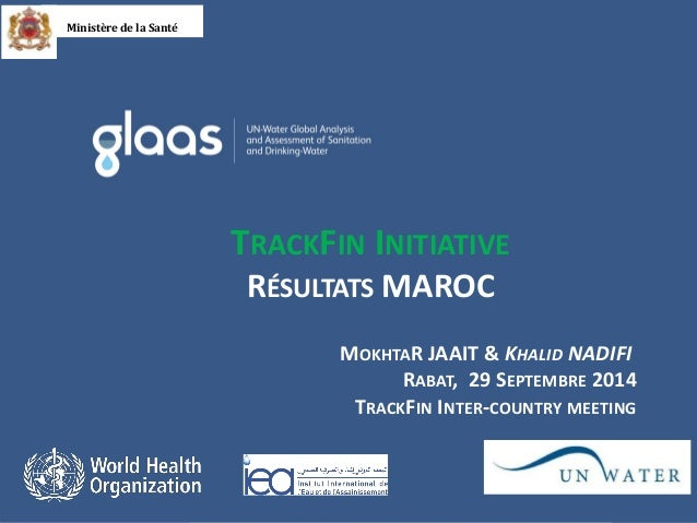 TRACKFIN INITIATIVE RÉSULTATS MAROC  MOKHTAR JAAIT & KHALID NADIFI RABAT, 29 SEPTEMBRE 2014 TRACKFIN INTER-COUNTRY MEETING...