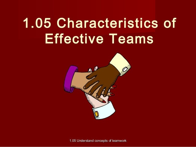 understand the attributes of effective team performance Spring 2014 team 1 - goal setting theory  a goal they will seek effective means  and sustain work performance goal setting theory is based on the .