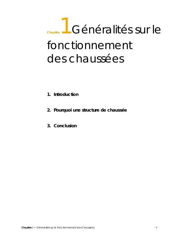 Chapitre1Généralités sur le  fonctionnement  des chaussées  15  1. Introduction  2. Pourquoi une structure de chaussée  3....