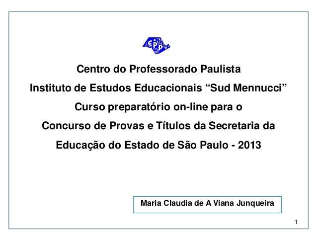 """Centro do Professorado Paulista Instituto de Estudos Educacionais """"Sud Mennucci"""" Curso preparatório on-line para o Concurs..."""