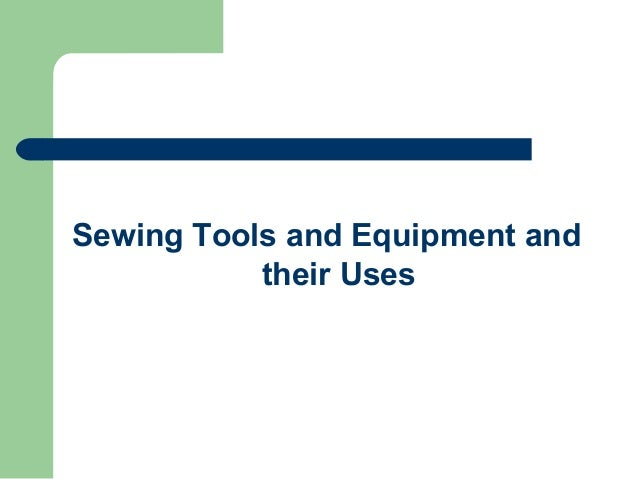 Their Names And Instruments For Measuring Area : Sewing tools and equipments