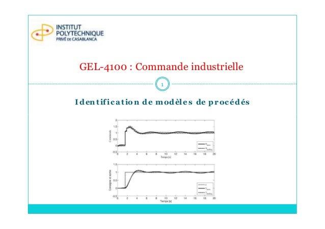 Identification de modèles de procédés 1 GEL-4100 : Commande industrielle