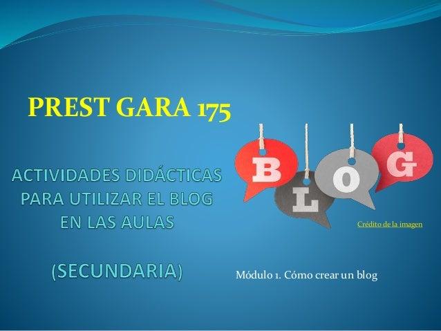 Crédito de la imagen PREST GARA 175 Módulo 1. Cómo crear un blog