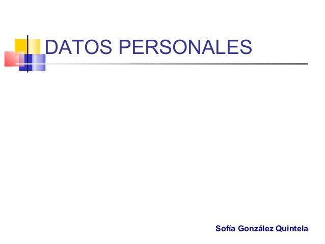 DATOS PERSONALES Sofía González Quintela