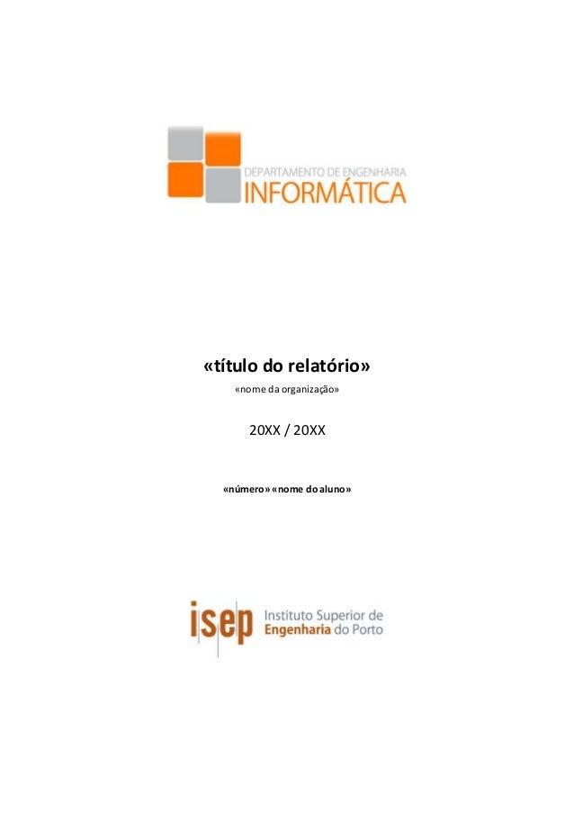 «título do relatório» «nome da organização» 20XX / 20XX «número» «nome do aluno»