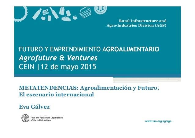 Rural Infrastructure and Agro-Industries Division (AGS) FFUTURO Y EMPRENDIMIENTO AUTURO Y EMPRENDIMIENTO AGROALIMENTARIOGR...