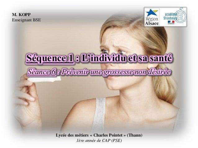 Lycée des métiers « Charles Pointet » (Thann) 1ère année de CAP (PSE) Séquence 1 : L'individu et sa santé Séance 6 : Prév...