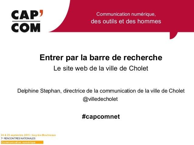 Communication numérique, des outils et des hommes 7E RENCONTRES NATIONALES Entrer par la barre de recherche Le site web de...