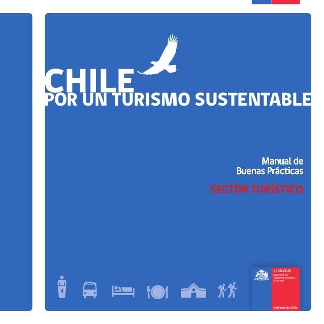 CHILEPOR UN TURISMO SUSTENTABLE Manual de Buenas Prácticas SECTOR TURÍSTICO