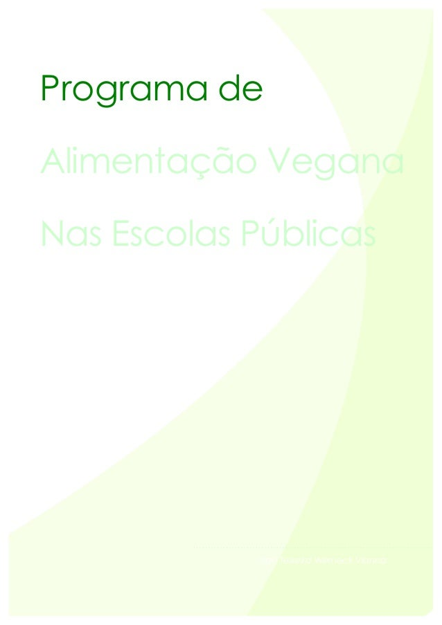 Programa de Alimentação Vegana Nas Escolas Públicas UM MANUAL PARA A SAÚDE BRASILEIRA Ugo Teixeira Werneck Vianna