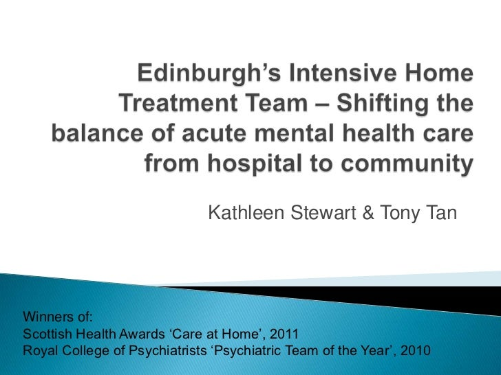 "Kathleen Stewart & Tony TanWinners of:Scottish Health Awards ""Care at Home"", 2011Royal College of Psychiatrists ""Psychiatr..."