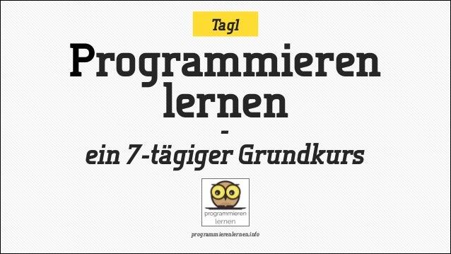 Programmieren lernen Grundkurs - Tag1: 1. Einführung
