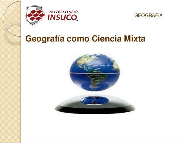 Geografía como Ciencia MixtaGEOGRAFÍA