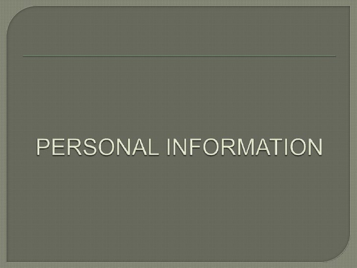PERSONAL INFORMATION <br />