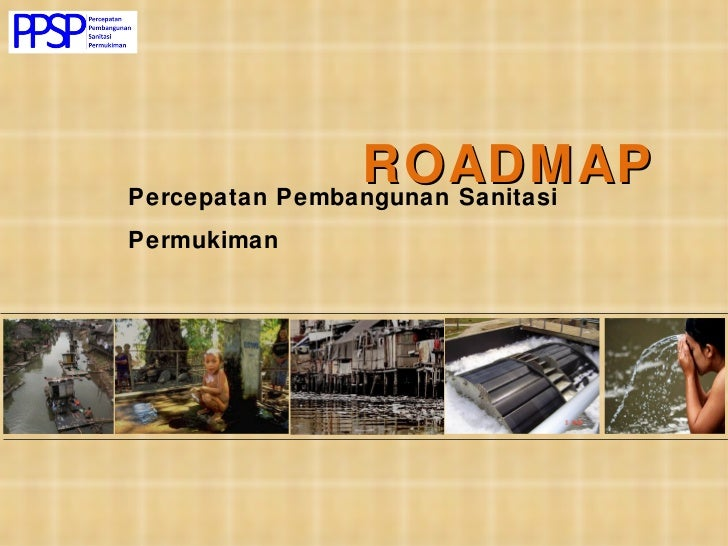 ROADMAP Percepatan Pembangunan Sanitasi Permukiman