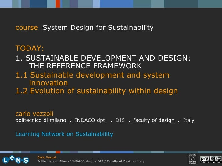 course System Design for Sustainability   TODAY: 1. SUSTAINABLE DEVELOPMENT AND DESIGN:     THE REFERENCE FRAMEWORK 1.1 Su...