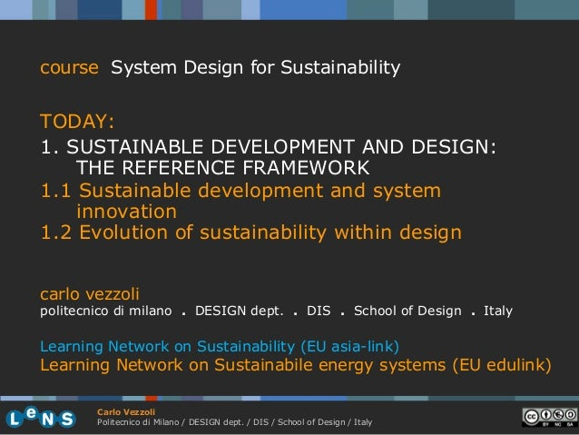 course System Design for SustainabilityTODAY:1. SUSTAINABLE DEVELOPMENT AND DESIGN:    THE REFERENCE FRAMEWORK1.1 Sustaina...