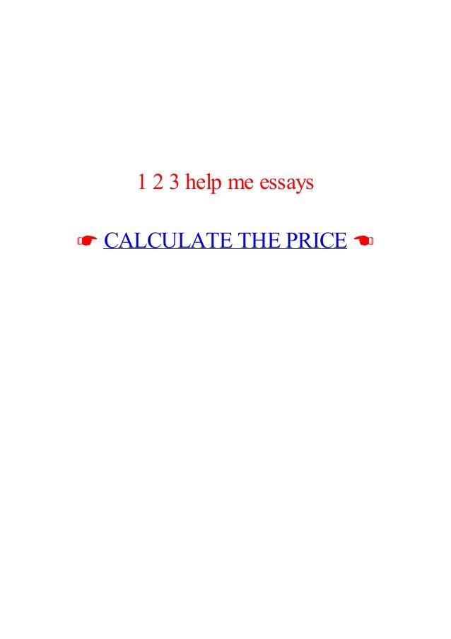 1 2 3 help me essay